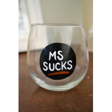 MS SUCKS  Wine Glass