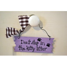 Don't Step In The Kitty Litter Hand Painted Wooden Sign